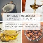 Übersicht von vier Bildern von Kokosnuss, Honig, Olivenöl und Mandeln, die sich als DIY-Beauty-Produkte verarbeiten lassen