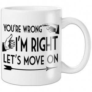 fmc102-youre wrong-im-right-mug