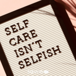 Self care isn't selfish banner